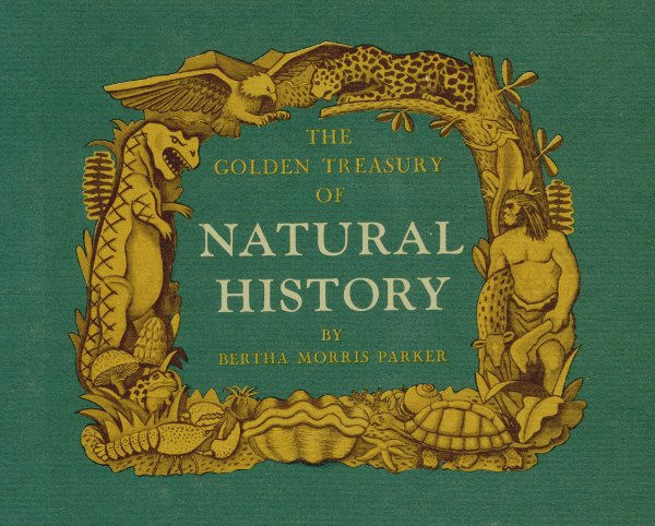 Cover of The Golden Treasury of Natural History, by Bertha Morris Parker