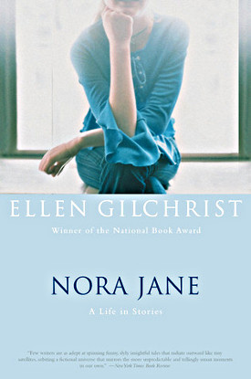 'Nora Jane: A Life in Stories,' by Ellen Gilchrist