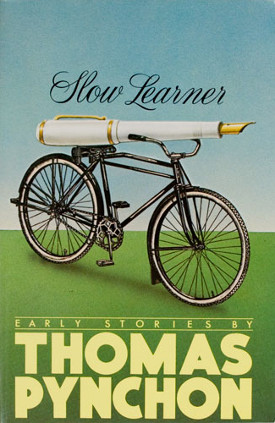 'Slow Learner: Early Stories,' by Thomas Pynchon