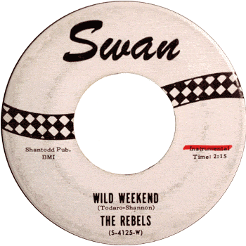 'Wild Weekend,' by The Rebels (no 'Rockin'')