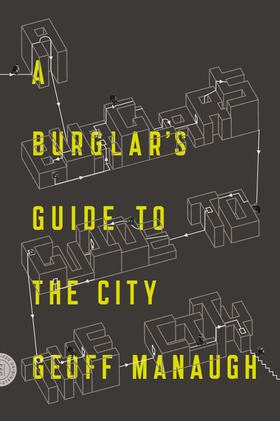'A Burglar's Guide to the City,' by Geoff Manaugh