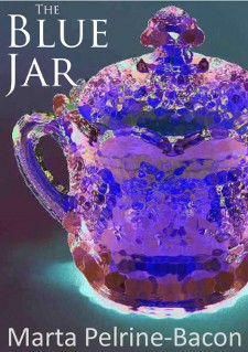 Cover: 'The Blue Jar,' by Marta Pelrine-Bacon (electronic edition)