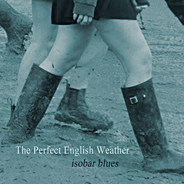 The Perfect English Weather: cover of 'Isobar Blues' album